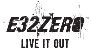 E32ZERO... Live It Out!
